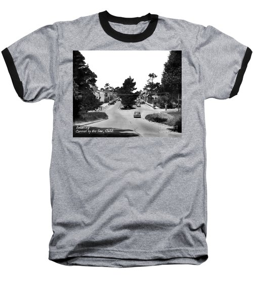 Entering Carmel By The Sea Calif. Circa 1945 Baseball T-Shirt