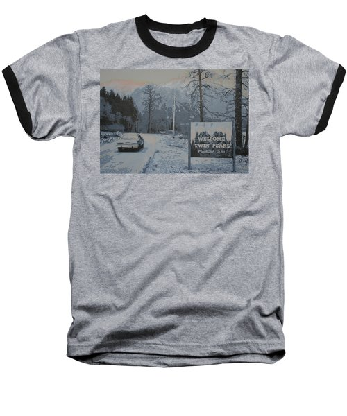 Baseball T-Shirt featuring the painting Entering The Town Of Twin Peaks 5 Miles South Of The Canadian Border by Luis Ludzska