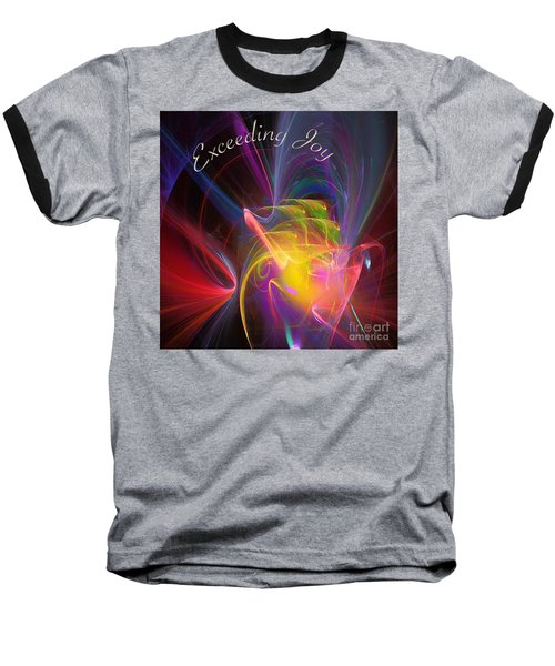 Baseball T-Shirt featuring the digital art Exceeding Joy by Margie Chapman