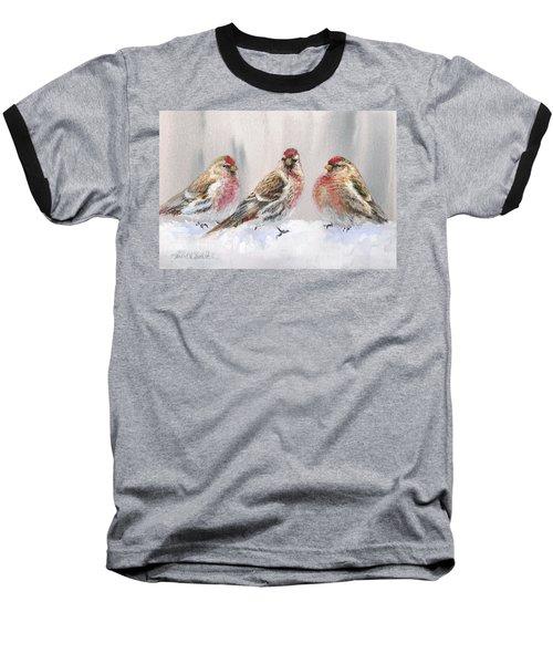Snowy Birds - Eyeing The Feeder 2 Alaskan Redpolls In Winter Scene Baseball T-Shirt