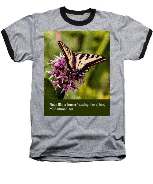 Float Like A Butterfly Baseball T-Shirt