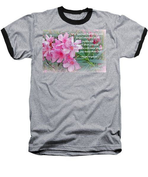 Flowers With Maya Angelou Verse Baseball T-Shirt by Kay Novy