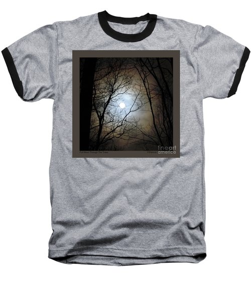 Full Moon Through The Trees Baseball T-Shirt by Patricia Overmoyer