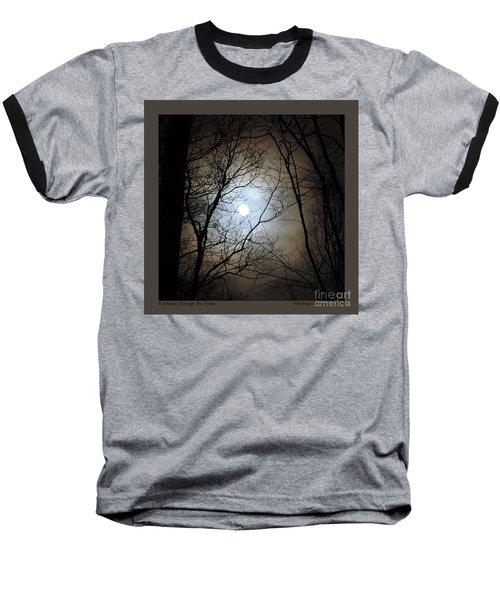 Full Moon Through The Trees Baseball T-Shirt