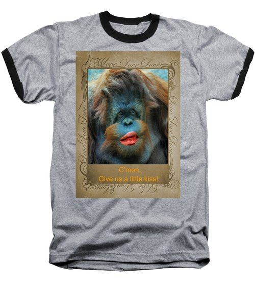 Give Us A Little Kiss Baseball T-Shirt by Paula Ayers