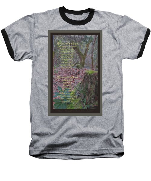 Baseball T-Shirt featuring the photograph Grow Old With Me by Brooks Garten Hauschild