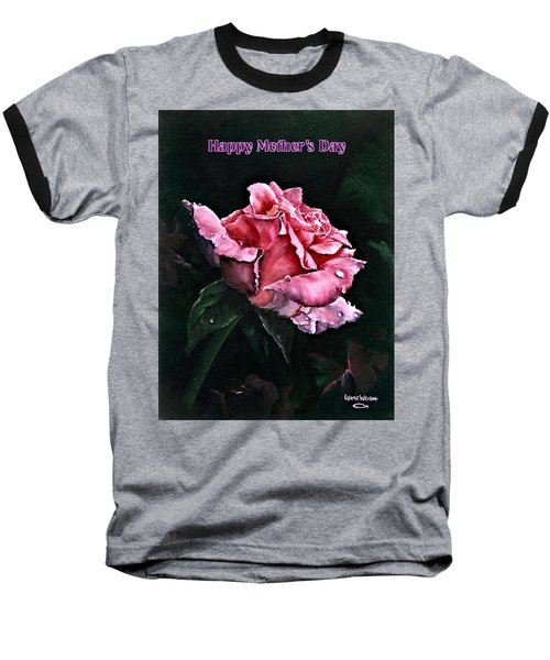 Baseball T-Shirt featuring the painting Happy Mother's Day by Lynne Wright