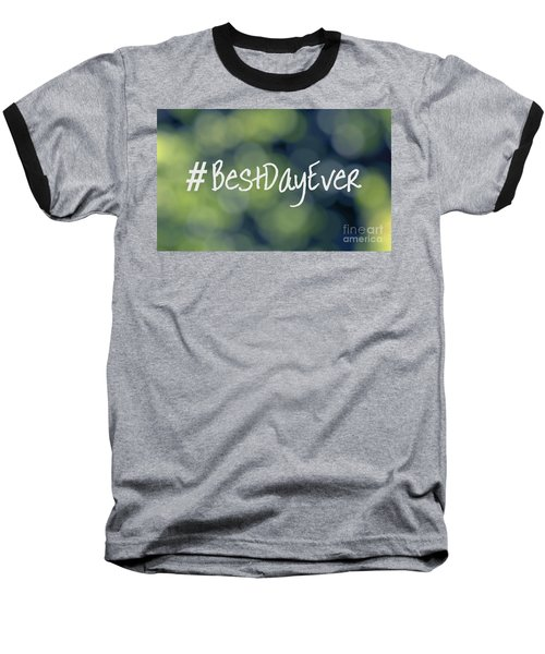 Hashtag Best Day Ever Baseball T-Shirt
