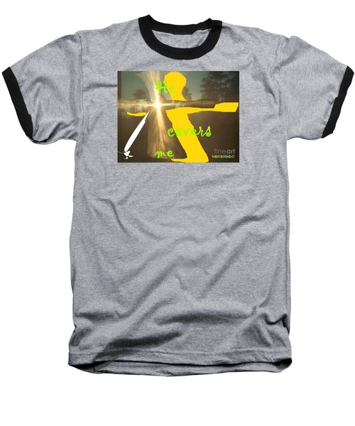 Baseball T-Shirt featuring the photograph He Covers Me Lll by Robin Coaker