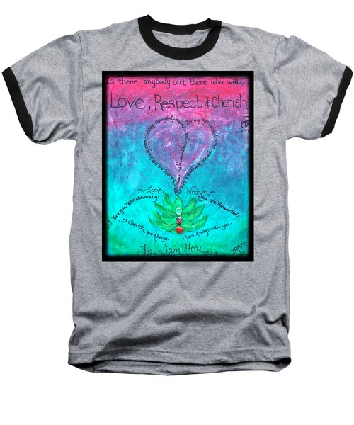 Healing Art - Love Respect And Cherish Me? Baseball T-Shirt by Absinthe Art By Michelle LeAnn Scott