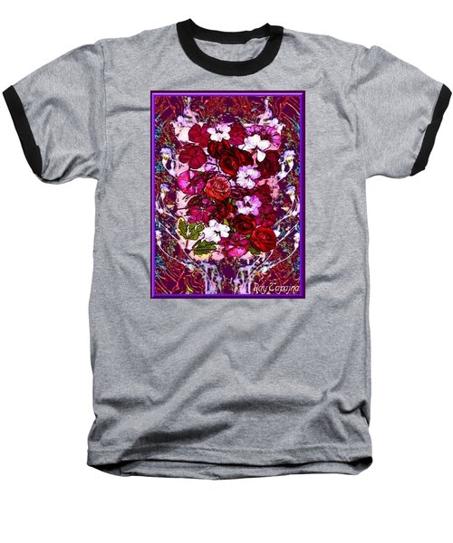 Baseball T-Shirt featuring the mixed media Healing Flowers For You by Ray Tapajna