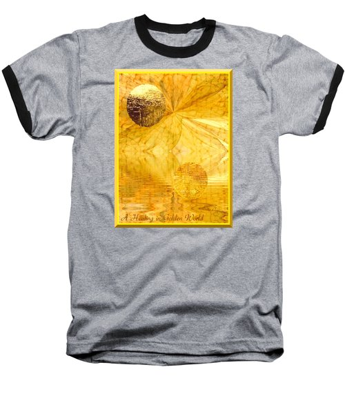 Baseball T-Shirt featuring the digital art Healing In Golden World by Ray Tapajna
