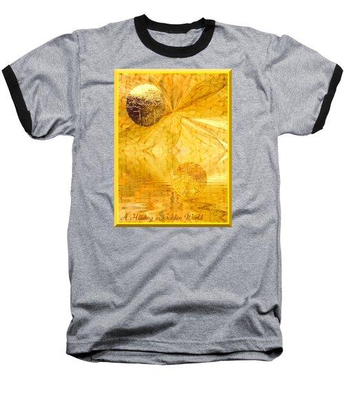 Healing In Golden World Baseball T-Shirt