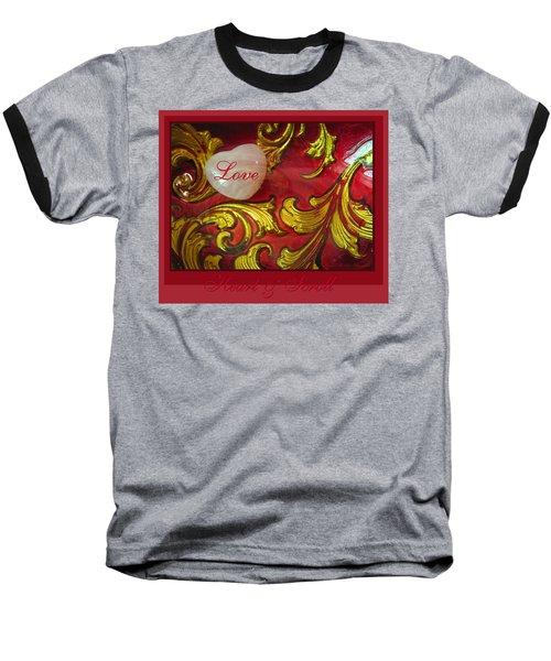Heart Full Of Love Baseball T-Shirt