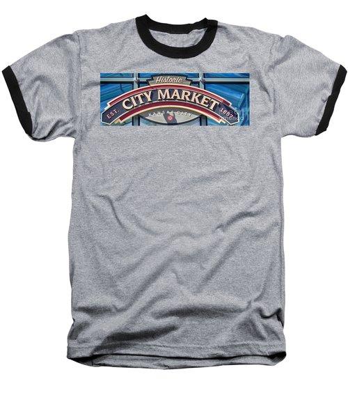 Historic City Market Sign  Baseball T-Shirt