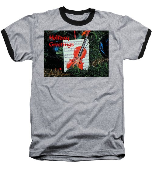 Baseball T-Shirt featuring the photograph Holiday Greetings With Violin by Rosalie Scanlon