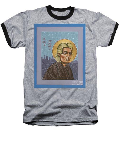Holy Prophet Dorothy Day 154 Baseball T-Shirt
