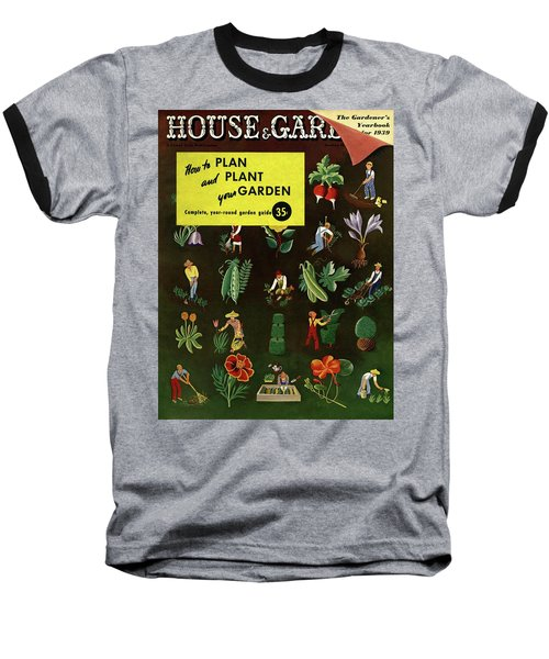 House And Garden How To Plan And Plant Baseball T-Shirt