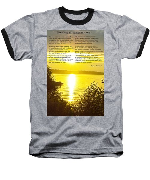 Baseball T-Shirt featuring the photograph How Long Till Sunset by Tikvah's Hope