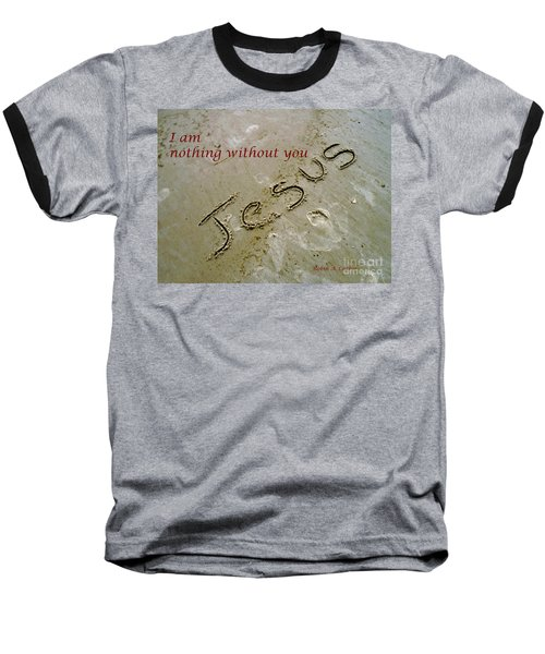 Baseball T-Shirt featuring the photograph I Am Nothing Without You by Robin Coaker