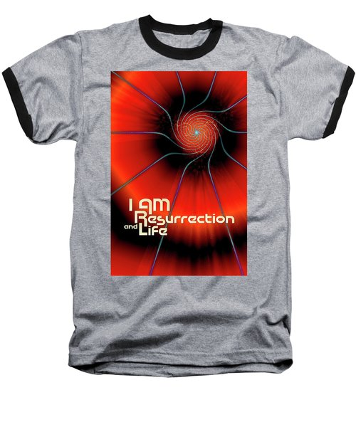 I Am Resurrection And Life Baseball T-Shirt