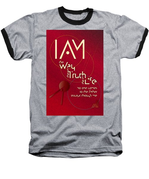 I Am The Way Baseball T-Shirt