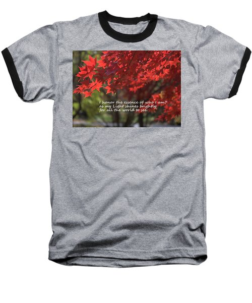 Baseball T-Shirt featuring the photograph I Honor The Essence Of Who I Am by Patrice Zinck