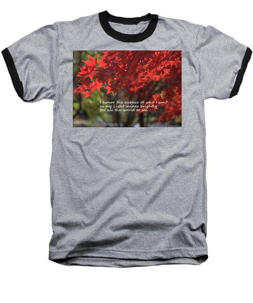 I Honor The Essence Of Who I Am Baseball T-Shirt by Patrice Zinck