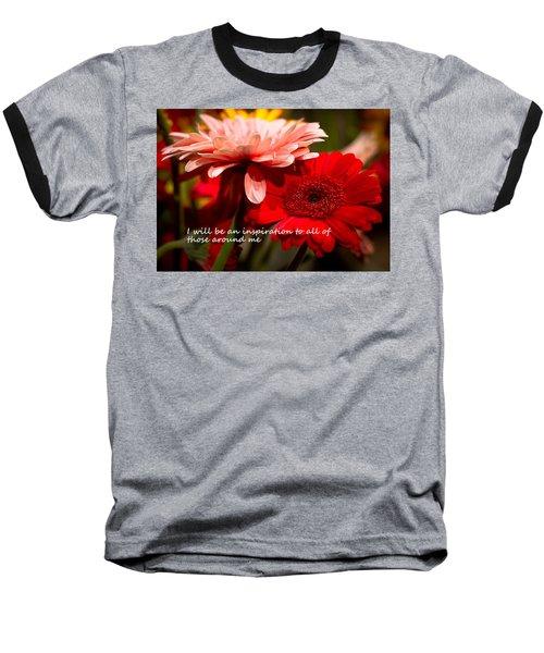I Will Be An Inspiration Baseball T-Shirt by Patrice Zinck