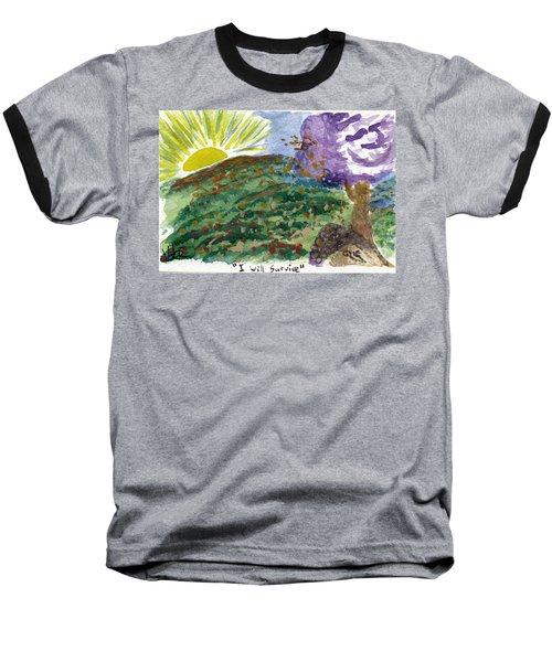 I Will Survive I Baseball T-Shirt