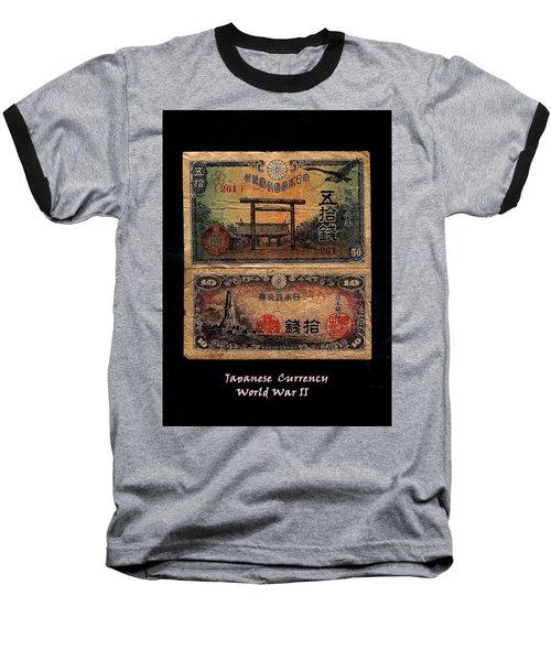 Japanese Currency From World War II Baseball T-Shirt