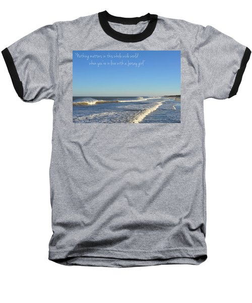 Jersey Girl Seaside Heights Quote Baseball T-Shirt