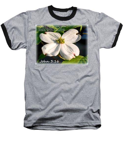 John 3-16/dogwood Legend Baseball T-Shirt