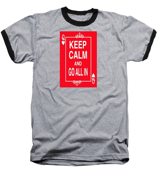 Keep Calm And Go All In Baseball T-Shirt