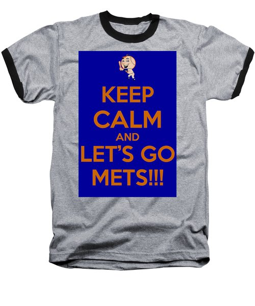 Keep Calm And Lets Go Mets Baseball T-Shirt by James Kirkikis