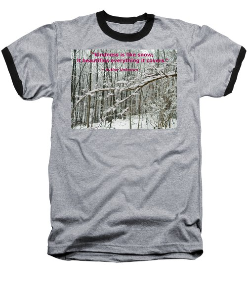 Baseball T-Shirt featuring the photograph Kindness Is Like Snow by Emmy Marie Vickers