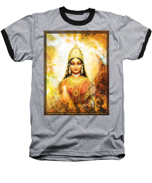 Lakshmi Goddess Of Abundance In A Galaxy Baseball T-Shirt by Ananda Vdovic