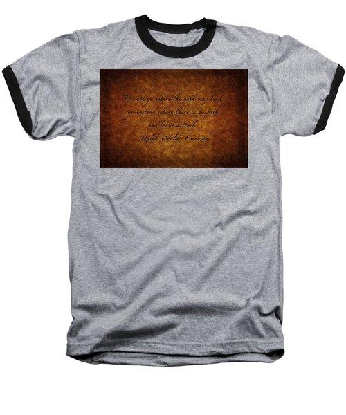 Leave A Trail Baseball T-Shirt by Sennie Pierson