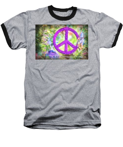 Let There Be Peace On Earth Baseball T-Shirt