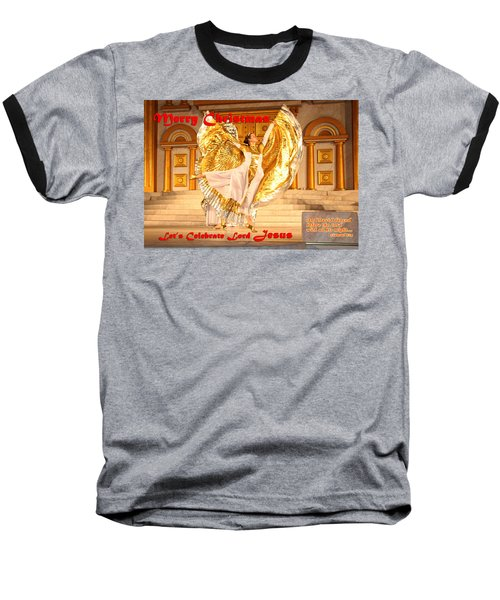 Let's Celebrate Lord Jesus And Dance Baseball T-Shirt by Terry Wallace