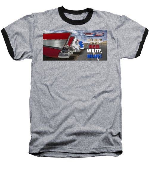 Lets Hear It For The Red White And Blue Baseball T-Shirt