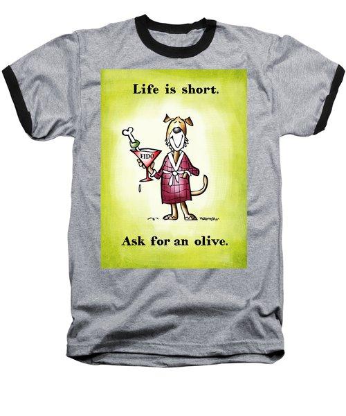 Life Is Short Baseball T-Shirt