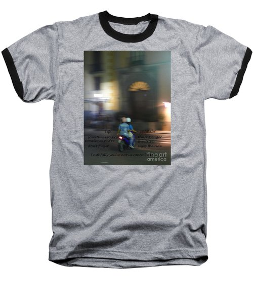 Life Zooms By  Baseball T-Shirt by Nora Boghossian