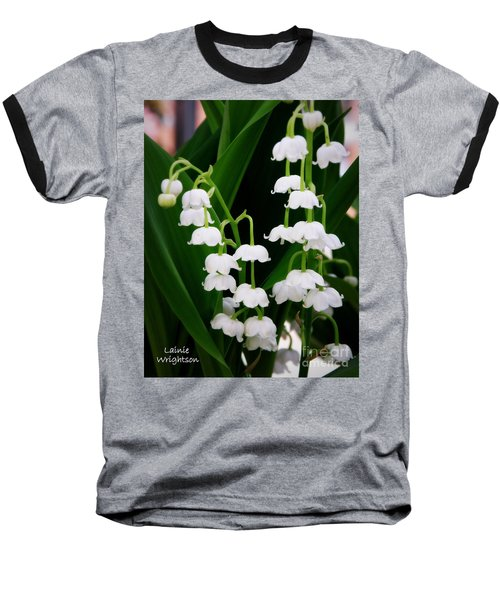Lily Of The Valley Baseball T-Shirt by Lainie Wrightson