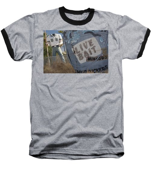Live Bait And The Man Baseball T-Shirt
