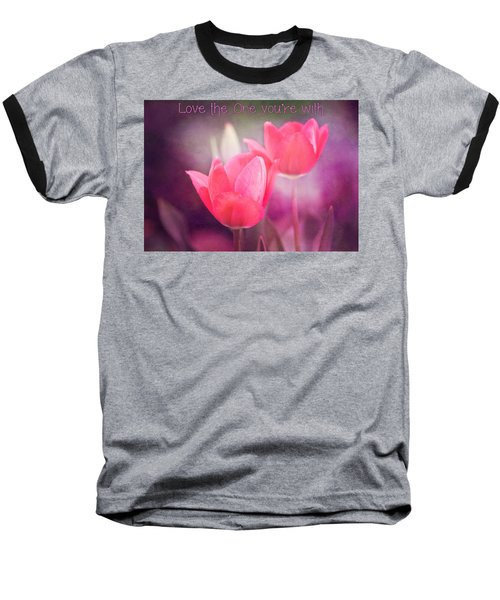 Baseball T-Shirt featuring the photograph Love The One You're With by Trina  Ansel