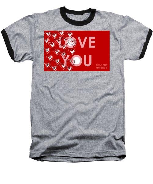 Love You Baseball T-Shirt