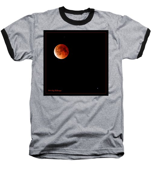 Lunar Eclipse April 15  2014 Baseball T-Shirt