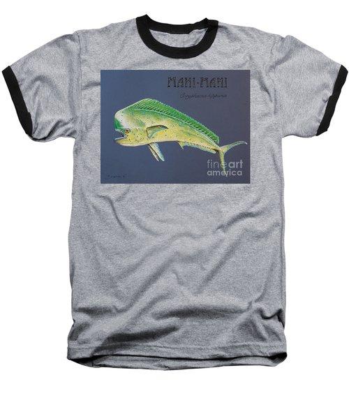 Mahi-mahi Baseball T-Shirt