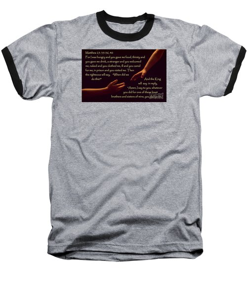 Matthew 25 Baseball T-Shirt by Sharon Elliott